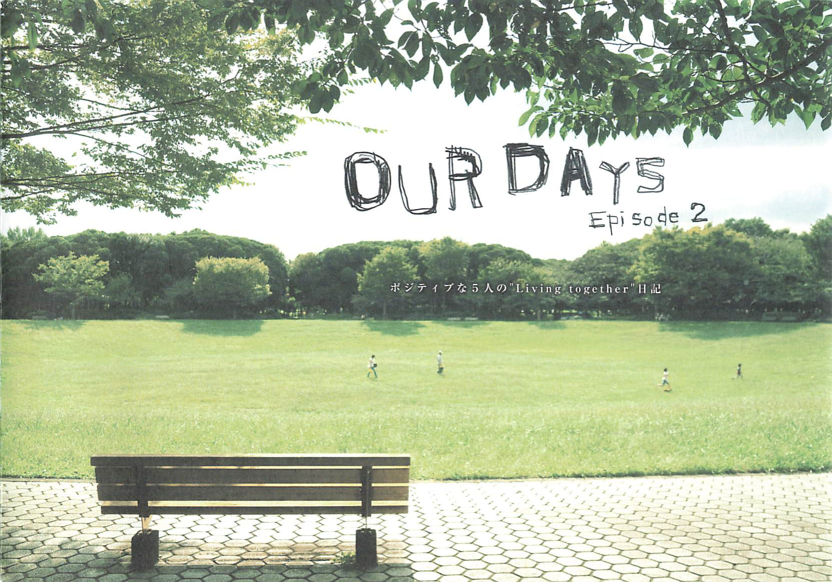 OUR DAYS【Episode 2】